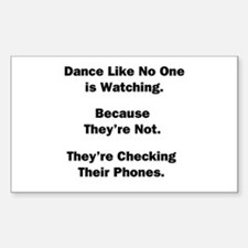 Dance Like No One is Watching Sticker (Rectangle)