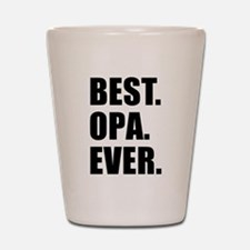 Best Ever Opa Drinkware Shot Glass
