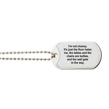 I'M NOT CLUMSY Dog Tags