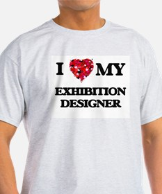 I love my Exhibition Designer hearts desig T-Shirt