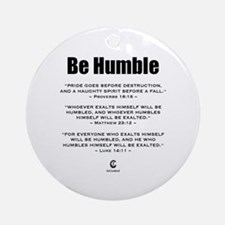 Be Humble 2.0 - Ornament (Round)