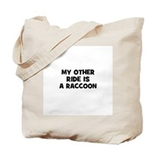 my other ride is a raccoon Tote Bag