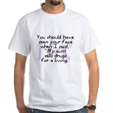 Aunt Sells Drugs Shirt