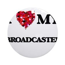 I love my Broadcaster hearts desi Ornament (Round)