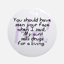 Aunt Sells Drugs Ornament (Round)