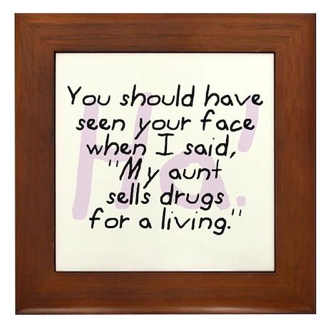 Aunt Sells Drugs Framed Tile
