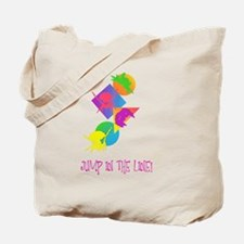 Jump In The Line! Tote Bag