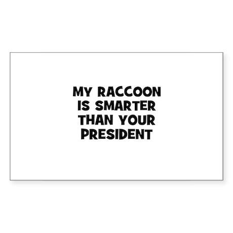 my raccoon is smarter than yo Sticker (Rectangular