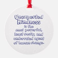 UNEXPECTED KINDNESS Ornament
