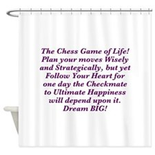 The Chess Game of Life! Shower Curtain