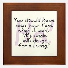 Uncle Sells Drugs Framed Tile