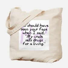 Uncle Sells Drugs Tote Bag