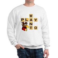 Want To Play Moose Sweatshirt