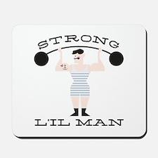 Strong L'il Man Mousepad