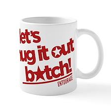 Hug It Out B*tch Entourage Mugs