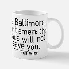 It's Baltimore Gentlemen The Wire Mugs
