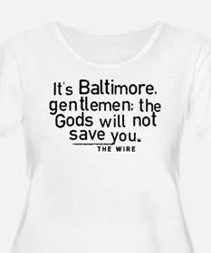 It's Baltimore Gentlemen The Wire Plus Size T-Shir