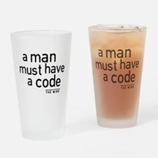 A Man Must Have A Code Drinking Glass