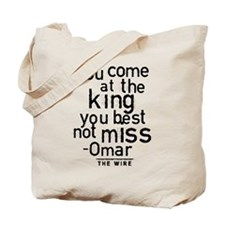 Come At The King The Wire Tote Bag