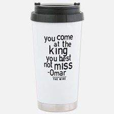 Come At The King The Wire Travel Mug