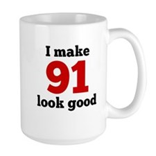 I Make 91 Look Good Mugs