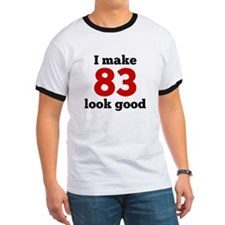 I Make 83 Look Good T-Shirt