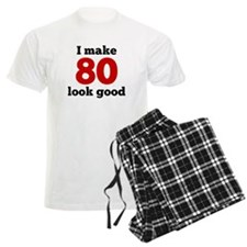 I Make 80 Look Good Pajamas