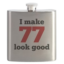 I Make 77 Look Good Flask