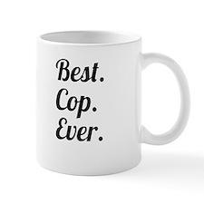Best. Cop. Ever. Mugs