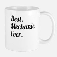 Best. Mechanic. Ever. Mugs