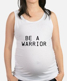 BE A WARRIOR Maternity Tank Top