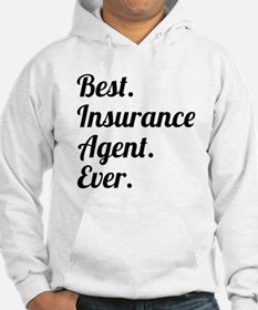 Best. Insurance Agent. Ever. Hoodie