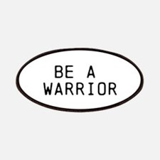 BE A WARRIOR Patch