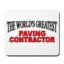 """The World's Greatest Paving Contractor"" Mousepad"