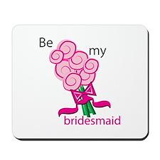 Be My Bridesmaid Mousepad
