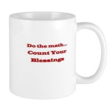 DO THE MATH, COUNT YOUR BLESSINGS Mugs