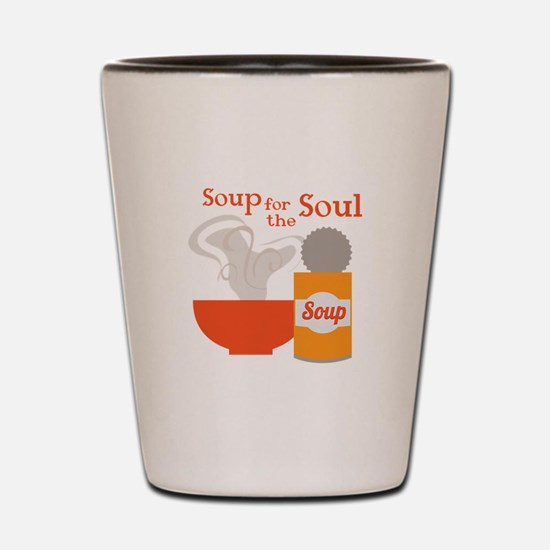 For The Soul Shot Glass