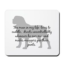 Mastiff Man in my life Mousepad