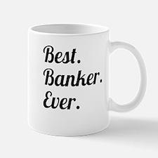 Best. Banker. Ever. Mugs