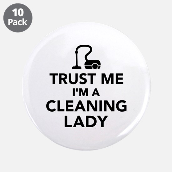 """Trust me I'm a cleaning lady 3.5"""" Button (10 pack)"""