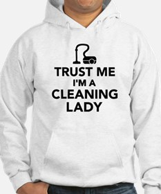 Trust me I'm a cleaning lady Hoodie