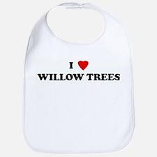 I Love WILLOW TREES Bib