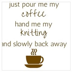 Just Pour Me My Coffee, Hand Me My Knitting, and S Canvas Art