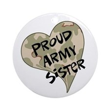 Proud Army sister heart Ornament (Round)