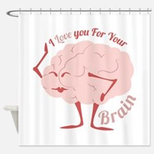 Love Your Brain Shower Curtain