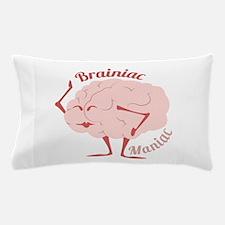 Bainiac Maniac Pillow Case