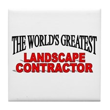 """The World's Greatest Landscape Contractor"" Tile C"