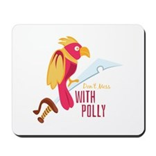 Mess With Polly Mousepad
