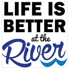 Life is Better at teh River Poster