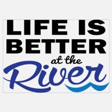 Life is Better at teh River